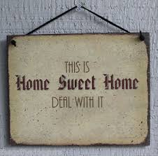 sign home sweet home deal with it humor funny saying wood wall