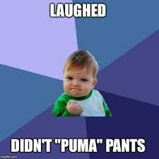 Puma Pants Meme - take that anna imgflip
