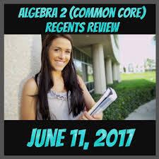 algebra 2 regents review june 11 2017 precision test prep
