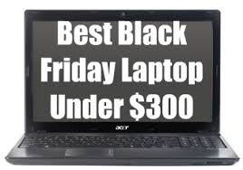 the best black friday computer deals best black friday laptop under 300 black friday 2010