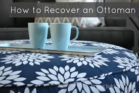 How To Make An Upholstered Ottoman by How To Reupholster An Ottoman