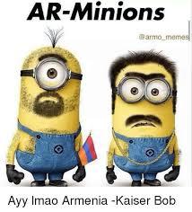 Armenian Memes - ar minions armo meme ayy lmao armenia kaiser bob ayy lmao meme on