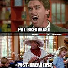 Breakfast Meme - pre post breakfast beast motivation