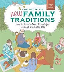 the book of new family traditions how to create great rituals for