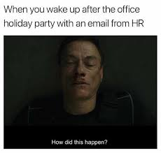 Hr Memes - dopl3r com memes when you wake up after the office holiday