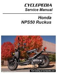 honda nps50 ruckus cyclepedia printed scooter service manual 800