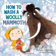 wash woolly mammoth picture book michelle robinson