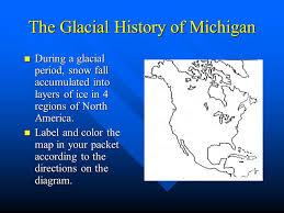 glacial history michigan ppt video download