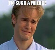 Failure Meme - i m such a failure meme 1990s first world problems 52726