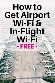 Gogo Inflight Texting by How To Get Free Airport Wi Fi And In Flight Wi Fi Wallet Hacks