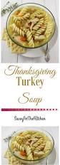italian turkey recipes thanksgiving thanksgiving turkey soup savvy in the kitchen