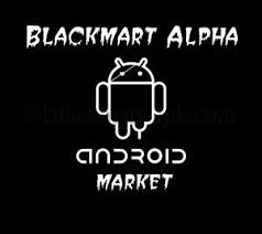 blackmart apk android blackmart apk blackmart alpha apk for andorid 2017 edition