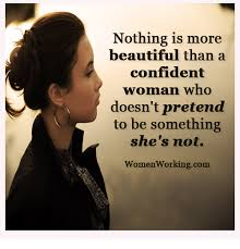 Beautiful Woman Meme - nothing is more beautiful than a confident woman who doesn t pretend
