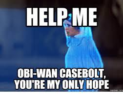 Hope Meme - helpme obi wan casebolt you re my only hope memes com meme on me me