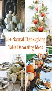 Thanksgiving Table Decor Ideas by 20 Thanksgiving Tablescape Decorating Ideas With Natural Elements
