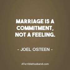 great marriage quotes marriage is a commitment not a feeling joel osteen great