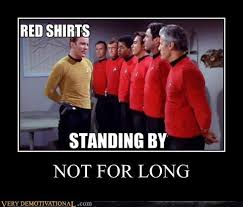 Red Shirt Star Trek Meme - red shirts standing by not for long red leader standing by know