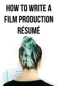 filmmaker resume template everything you need to know about writing your film production film production resume filmmaking filmmaking tips