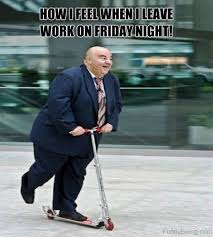 Friday Work Meme - its friday meme happy friday funny images