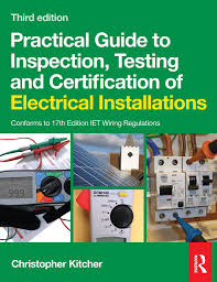 practical guide to inspection testing and certification of electrical