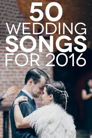 wedding songs 2016 50 songs to make you get down a practical