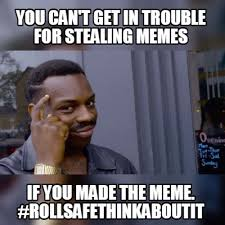 If Meme - meme maker roll safe generator