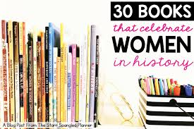 celebrating women u0027s history month through picture book biographies