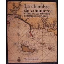 chambre de commerce morbihan la chambre de commerce et deux siècles d économie du morbihan