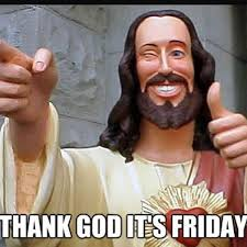 Thank God Its Friday Memes - thank god its friday by willowthewolf10 on deviantart