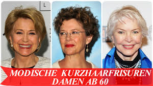 Frisuren Kurz Damen 2017 by Modische Kurzhaarfrisuren Damen Ab 60