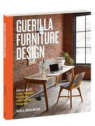 guerilla furniture design making your home beautiful with waste