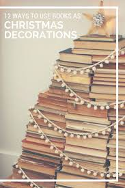 74 best bookish christmas decor images on pinterest books