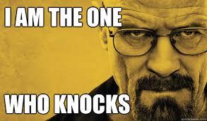 I Am Meme - i am the one who knocks breaking bad quickmeme