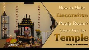 how to make decorative pooja room part 2 vastu tips for