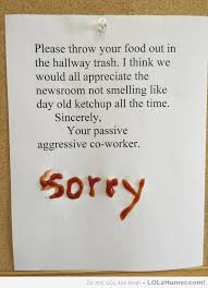 Workplace Memes - this is what happens when people submit passive aggressive office