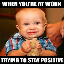 Positive Quotes Memes - when you are at work funny meme memes pinterest work funnies
