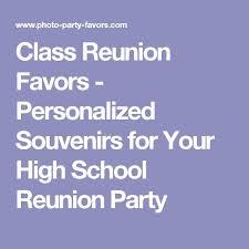favors for class reunions 206 best class reunion images on class reunion ideas