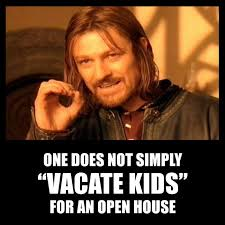 does not simply vacate kids for an open house re humor and memes