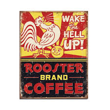 rooster brand coffee wake the hell up tin sign kitchen decor