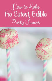 edible party favors how to make the cutest edible party favors bluesky at home