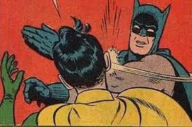 Slap Meme - batman bitch slap blank template imgflip