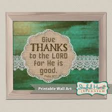 Instant Home Design Download by Give Thanks To The Lord Burlap And Lace Rustic Chic Wall Art