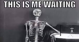 Skeleton Meme - waiting skeleton meme funny image photo joke 04 quotesbae