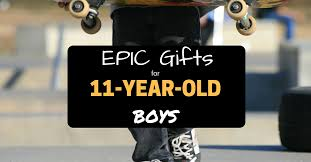 epic presents for 11 year boys don t miss this list