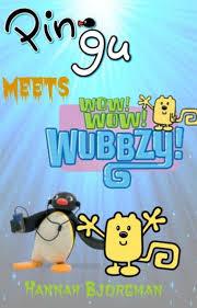 pingu meets wow wow wubbzy pingu wubbzy wattpad