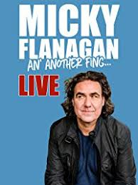 micky flanagan an u0027 another fing live watch online now with