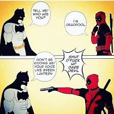Batman Green Lantern Meme - batman diga me quem é você deadpool eu sou o deadpool batman