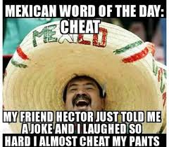 Funny Mexican Meme - 12 funny mexican word of the day memes