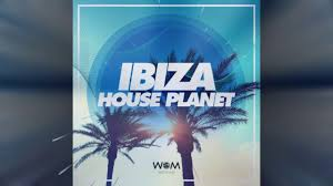 ibiza house planet vol 1 continuous mix video youtube