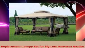 Replacement Canopy by Replacement Canopy Set For Big Lots Monterey Gazebo Youtube